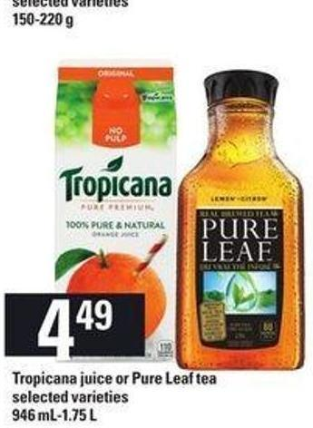 Tropicana Juice Or Pure Leaf Tea - 946 Ml-1.75 L