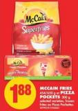 Mccain Fries 454/650 g or Pizza Pockets 300 g