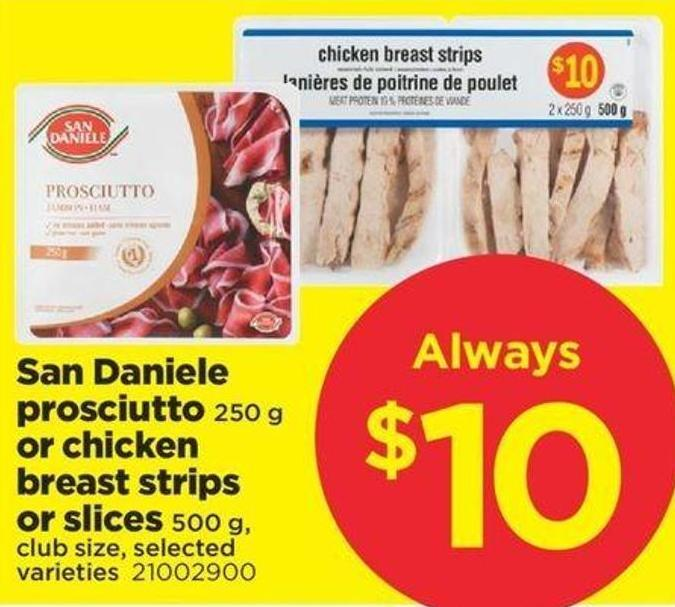 San Daniele Prosciutto - 250 G Or Chicken Breast Strips Or Slices - 500 G