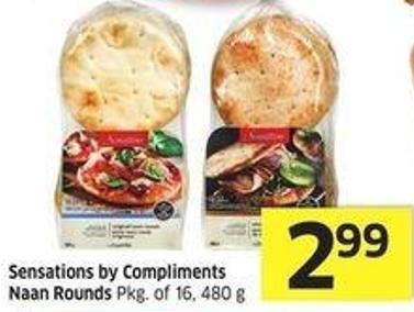 Sensations By Compliments Naan Rounds Pkg of 16 - 480 g