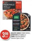 Healthy Choice Power Bowls - Stouffer's Fit Bowls or Crave Frozen Entrees