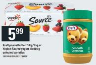 Kraft Peanut Butter 750 G/1 Kg Or Yoplait Source Yogurt 16x100 G