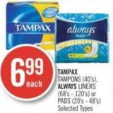 Tampax Tampons (40's) - Always Liners (68's - 120's) or Pads (20's - 48's)