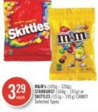 M&m's (105g - 120g) - Starburst (164g - 191g) or Skittles (151g - 191g) Candy