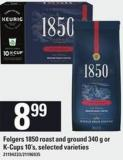 Folgers 1850 Roast And Ground - 340 G Or K-cups - 10's