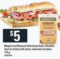 Maple Leaf Natural Selections Ham - Chicken - Beef Or Turkey Deli Meat - 175 g