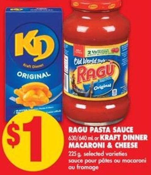 Ragu Pasta Sauce - 630/640 mL or Kraft Dinner Macaroni & Cheese - 225 g