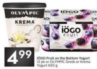 Iögo Fruit On The Bottom Yogurt 12 Pk or Olympic Greek or Krema Yogurt 650 g