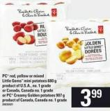 PC Red - Yellow Or Mixed Little Gems Mini Potatoes - 680 G Or PC Creamy Golden Potatoes - 907 G