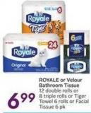 Royale or Velour Bathroom Tissue 12 Double Rolls or 8 Triple Rolls or Tiger Towel 6 Rolls or Facial Tissue 6 Pk