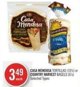 Casa Mendosa Tortillas (10's) or Country Harvest Bagels (6's)