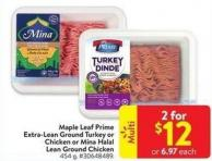Maple Leaf Prime Extra Lean Ground Turkey or Chicken or Mina Halal Lean Ground Chicken 454 g