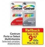 Centrum Forte or Select Multivitamins 100's