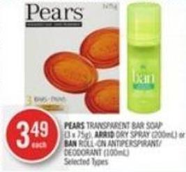 Pears Transparent Bar Soap (3 X 75g) - Arrid Dry Spray (200ml) or Ban Roll-on Antiperspirant/ Deodorant (100ml)