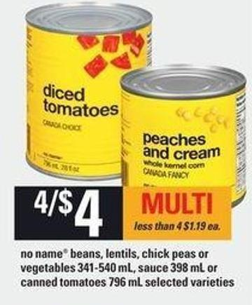 No Name Beans - Lentils - Chick Peas or Vegetables - 341-540 mL - Sauce - 398 mL or Canned Tomatoes - 796 mL