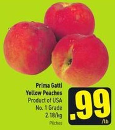 Prima Gatti Yellow Peaches Product of USA No. 1 Grade 2.18/kg