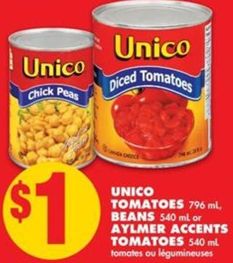 Unico Tomatoes - 796 mL - Beans - 540 mL Or Aylmer Accents Tomatoes - 540 mL