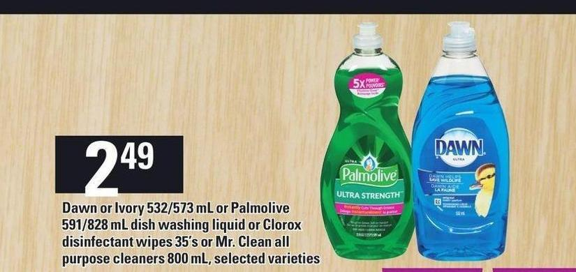 Dawn Or Ivory 532/573 mL Or Palmolive 591/828 mL Dish Washing Liquid Or Clorox Disinfectant Wipes 35's Or Mr. Clean All Purpose Cleaners 800 mL