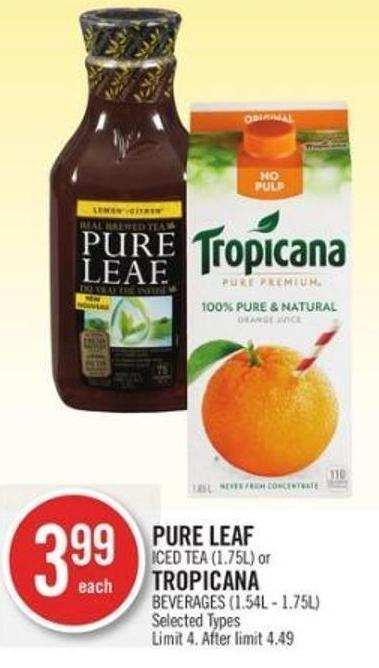 Pure Leaf  Iced Tea (1.75l) or Tropicana Beverages (1.54l - 1.75l)