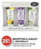 Brompton & Langley or Naturally Hand Cream or Soap