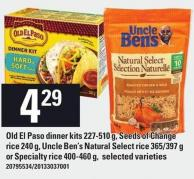 Old El Paso Dinner Kits - 227-510 g - Seeds Of Change Rice - 240 g - Uncle Ben's Natural Select Rice - 365/397 g Or Specialty Rice - 400-460 g