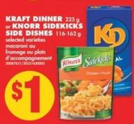 Kraft Dinner - 225 g or Knorr Sidekicks Side Dishes - 116-162 g