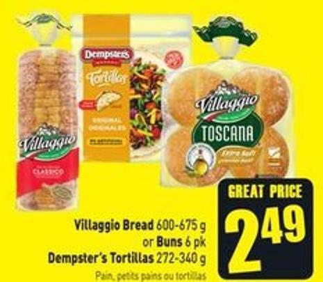Villaggio Bread 600-675 g or Buns 6 Pk Dempster's Tortillas 272-340 g