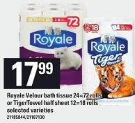 Royale Velour Bath Tissue - 24=72 Rolls or Tigertowel Half Sheet - 12=18 Rolls