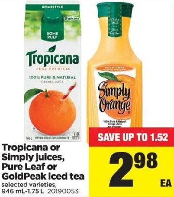Tropicana Or Simply Juices - Pure Leaf Or Goldpeak Iced Tea - 946 Ml-1.75 L