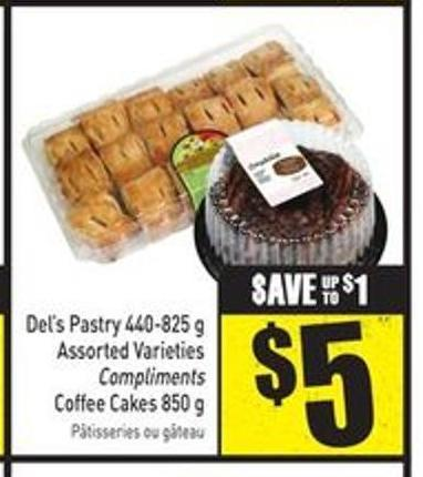 Del's Pastry 440-825 g Assorted Varieties Compliments Coffee Cakes 850 g