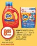 Bounce Sheets (200's) - Tide PODS (23's - 31's) or Laundry Detergent (2.04l - 2.21l)