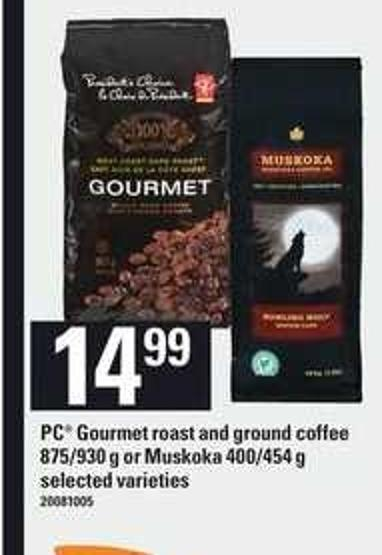 PC Gourmet Roast And Ground Coffee - 875/930 G Or Muskoka - 400/454 G