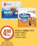 PC Max or Royale Tiger Paper Towels 2 Roll - 6 Roll