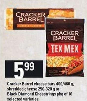 Cracker Barrel Cheese Bars - 400/460 G - Shredded - Cheese 250-320 G Or Black Diamond Cheestrings - Pkg Of 16
