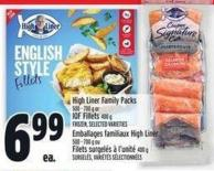 High Liner Family Packs 500 - 700 g or Iqf Fillets 400 g