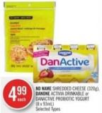 No Name Shredded Cheese (320g) - Danone Activia Drinkable or Danactive Probiotic Yogurt (8 X 93ml)