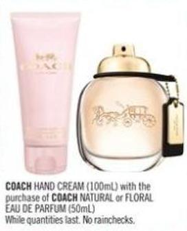 Coach Hand Cream (100ml) With The Purchase of Coach Natural or Floral Eau De Parfum (50ml)
