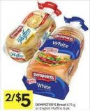 Dempster's Bread 675 g or English Muffins 6 Pk