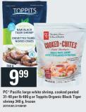PC Pacific Large White Shrimp - Cooked Peeled 31-40 Per Lb 400 G Or Toppits Organic Black Tiger Shrimp 340 G