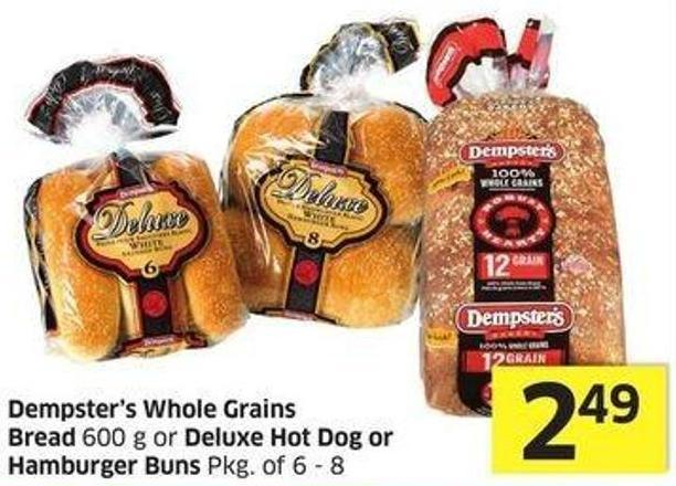 Dempster's Whole Grains Bread 600 g or Deluxe Hot Dog or Hamburger Buns Pkg of 6 - 8