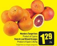 Mandora Tangerines Product of Cyprus Stem & Leaf Blood Oranges Product of Spain 2.84/kg