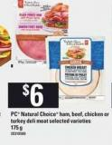 PC Natural Choice Ham - Beef - Chicken Or Turkey Deli Meat - 175 g