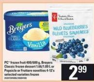 PC Frozen Fruit - 400/600 G - Breyers Classic Frozen Dessert - 1.66/1.89 L Or Popsicle Or Fruttare Novelties - 4-12's