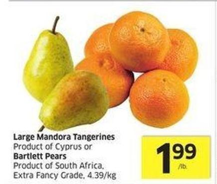 Large Mandora Tangerines Product of Cyprus or Bartlett Pears Product of South Africa - Extra Fancy Grade -
