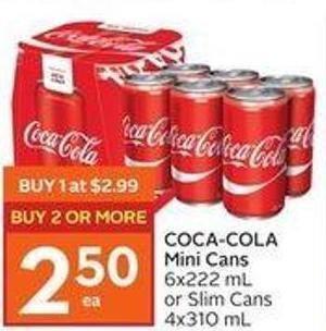 Coca-cola Mini Cans 6x222 mL or Slim Cans 4x310 mL