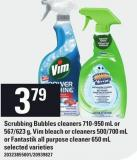 Scrubbing Bubbles Cleaners 710-950 Ml Or 567/623 G - Vim Bleach Or Cleaners 500/700 Ml Or Fantastik All Purpose Cleaner - 650 Ml