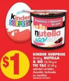 Kinder Surprise - 20-43 g - Nutella & Go - 52/54 g or Tic Tac - 27-29 g