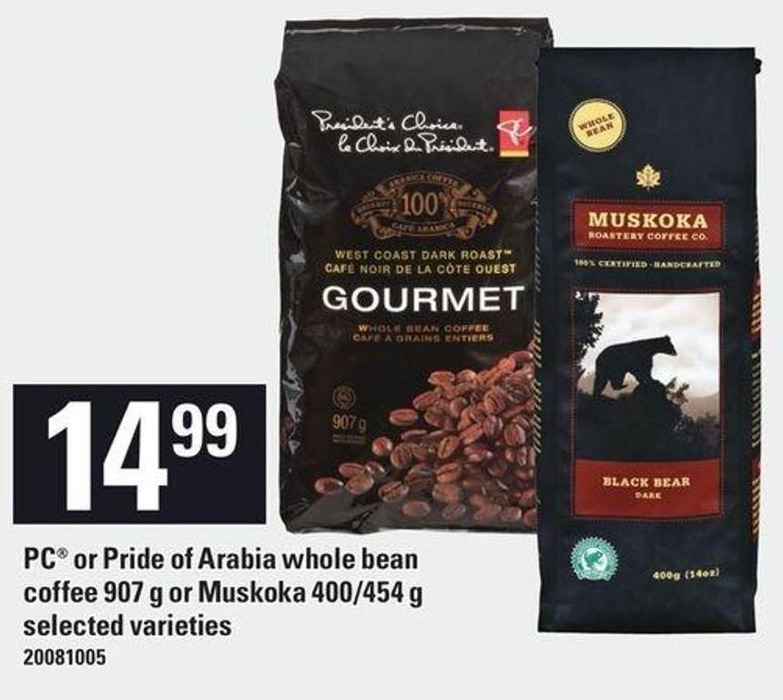 PC Or Pride Of Arabia Whole Bean Coffee 907 G Or Muskoka 400/454 G