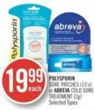 Polysporin Sore Patches (15's) or Abreva Cold Sore Treatment (2g)