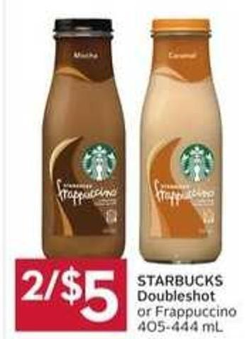 Starbucks Doubleshot or Frappuccino